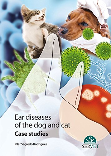 Ear diseases of the dog and the cat - Veterinary books - Editorial Servet por Pilar Sagredo Rodríguez