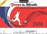 Coupe du monde 2018 - Guide du petit supporter français: Livre éducofestif sur le football
