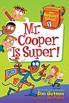 My Weirdest School #1: Mr. Cooper Is Super! by [Gutman, Dan]