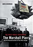 The Most Noble Adventure: The Marshall Plan and...