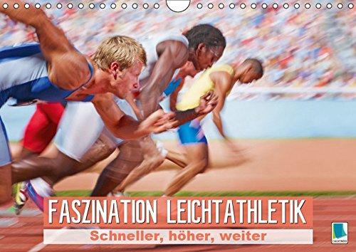 Faszination Leichtathletik: Schneller, höher, weiter (Wandkalender 2019 DIN A4 quer): Leichtathletik: Staffellauf, Hochsprung, Sprint und Diskuswerfen (Monatskalender, 14 Seiten ) (CALVENDO Sport)