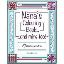 Nana's Colouring Book ...and mine too!: I Love Colouring with Nana: Volume 1