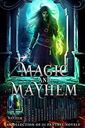 Magic and Mayhem: A Collection of 21 Fantasy Novels (English Edition)