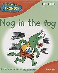 Read Write Inc. Phonics: Nog in the Fog Book 1b (Read Write Inc Phonics 1b)