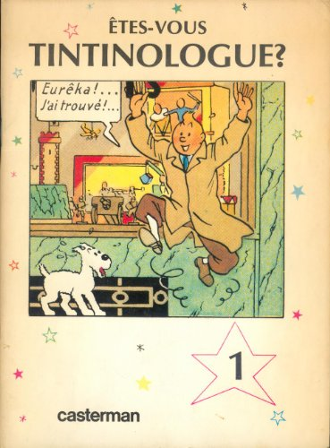 Etes-vous tintinologue ? par Renée-Héloïse Giroux