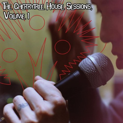 The Cherrytree House Sessions,...