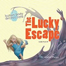 The Lucky Escape: An Imaginative Journey Through the Digestive System (Human Body Detectives) (English Edition)