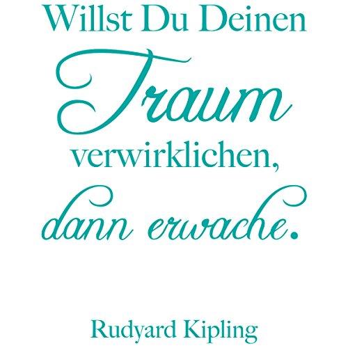 WANDKINGS Wandtattoo - Willst Du Deinen Traum verwirklichen, dann erwache. (Rudyard Kipling) - 70 x 90 cm - Türkis - Wähle aus 5 Größen & 35 Farben - Türkis Kipling