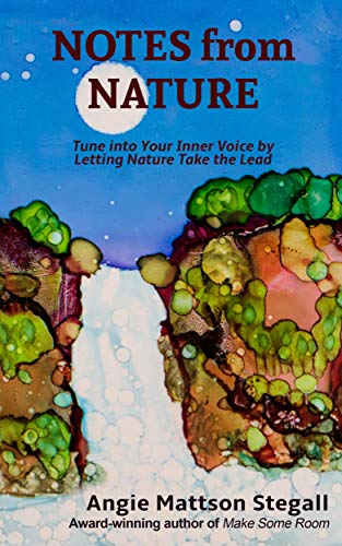 Notes from Nature: Tune into Your Inner Voice by Letting Nature Take the Lead (English Edition)