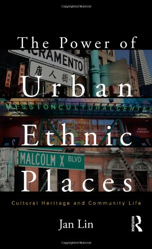 The Power of Urban Ethnic Places: Cultural Heritage and Community Life (The Metropolis and Modern Life) por Jan Lin