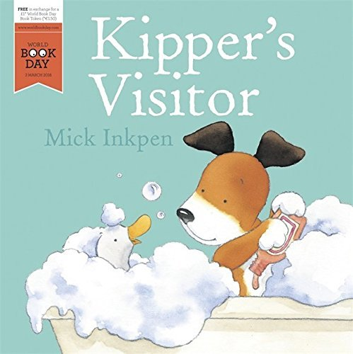 Kipper's Visitor World Book Day 2016 by Mick Inkpen (2016-02-25)