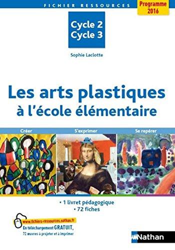 Les arts plastiques à l'école élémentaire par Sophie Laclotte