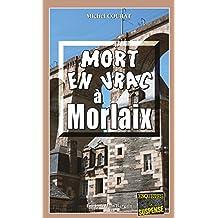 Mort en vrac à Morlaix: Un polar breton teinté d'humour (Enquêtes & Suspense)