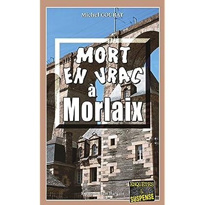 Mort en vrac à Morlaix: Les enquêtes de Laure Saint-Donge - Tome 4
