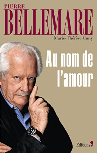 Au nom de l'amour (Editions 1 - Collection Pierre Bellemare) par Pierre Bellemare