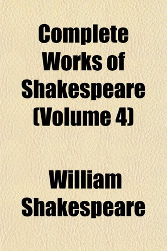 Complete Works of Shakespeare (Volume 4)