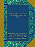 History of Russia from the earliest times to 1880