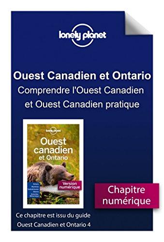 Descargar Libro Ouest Canadien et Ontario 4 - Comprendre l'Ouest Canadien et Ouest Canadien pratique de LONELY PLANET