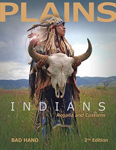 Plains Indians Regalia and Customs, 2nd Ed.