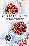 GESUNDE REZEPTE: leckere und einfache Rezepte blitzschnell zubereiten