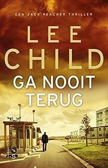 Ga nooit terug (Jack Reacher Book 18) van [Child, Lee]