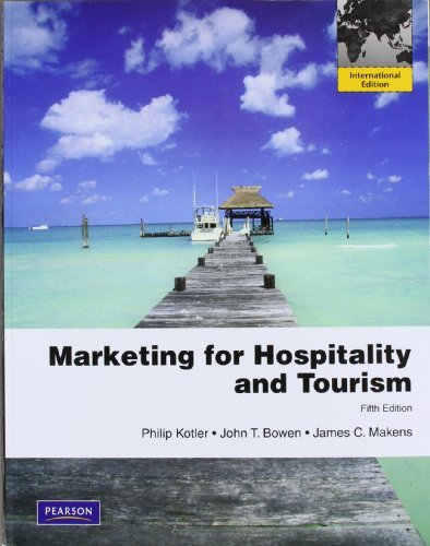 Marketing for Hospitality and Tourism by Philip T. Kotler (2009-05-04)