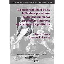La responsabilidad de los individuos por abusos de derechos humanos en conflictos internos: Una perspectiva positivista (Spanish Edition)