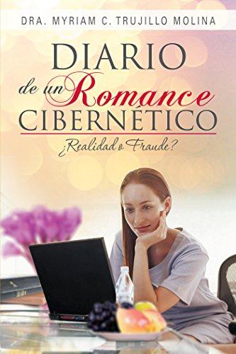Diario De Un Romance Cibernético: ¿Realiad O Fraude? por Dra. Myriam C. Trujillo Molina