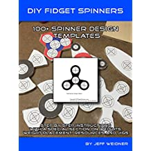 DIY Fidget Spinners, 100 Design Pattern Templates to Make Your Own Spinners (English Edition)