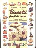 eBook Gratis da Scaricare Biscotti fatti in casa Dolcetti Muffin Brioches e Cornetti Occasioni speciali (PDF,EPUB,MOBI) Online Italiano
