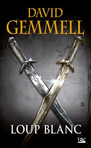 Loup Blanc (réédition 30 ans) par David Gemmell
