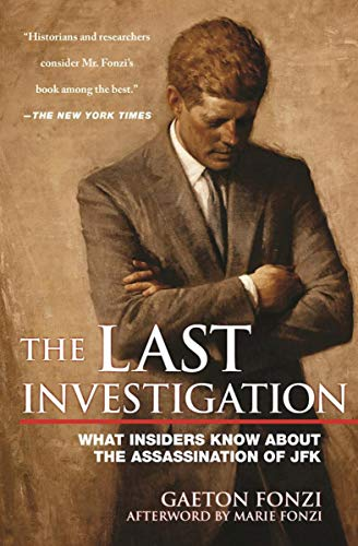 The Last Investigation: What Insiders Know about the Assassination of JFK (English Edition)