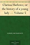 Clarissa Harlowe; or the history of a young lady - Volume 5 (English Edition)