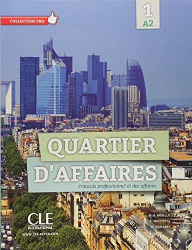 Quartier d'affaires 1 - Niveau A2 - Livre de l'élève + DVD Rom par M Demaret