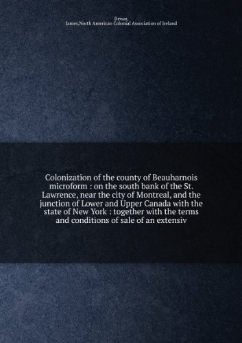 colonization-of-the-county-of-beauharnois-microform-on-the-south-bank-of-the-st-lawrence-near-the-ci