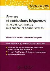 Erreurs et confusions fréquentes à ne pas commettre aux concours administratifs : Plus de 500 entrées classées et analysées