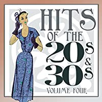 Hits Of The 20s and 30s Vol 4