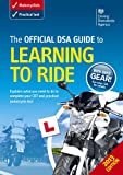 The Official DSA Guide to Learning to Ride (Driving Standards Agency)