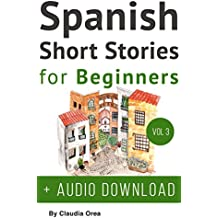 Spanish: Short Stories for Beginners + Audio Download: Improve your reading and listening skills in Spanish (Spanish Short Stories Book 3) (English Edition)