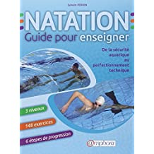 Natation: guide pour enseigner by Sylvain Perrin