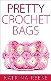 Pretty Crochet Bags (English Edition)