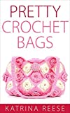 Pretty Crochet Bags (English Edition)