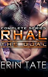 Rhal: The Complete Series (Scifi Alien Romance) (The Ujal) by Erin Tate (2015-05-27)