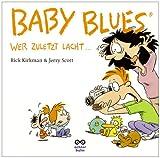 Baby Blues 4 - Wer zuletzt lacht... - Rick Kirkman, Jerry Scott