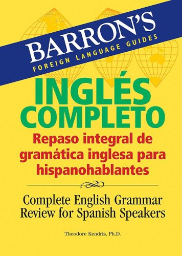 Complete English Grammar Review for Spanish Speakers (Barron's Foreign Language Guides)