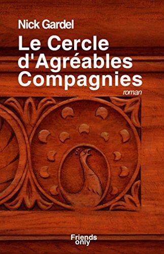 LE CERCLE D'AGRÉABLES COMPAGNIES (La Trilogie Bastélica t. 1) par Nick GARDEL