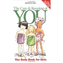 The Care and Keeping of You: The Body Book for Girls (American Girl Library) by Valorie Lee Schaefer (1998-09-07)
