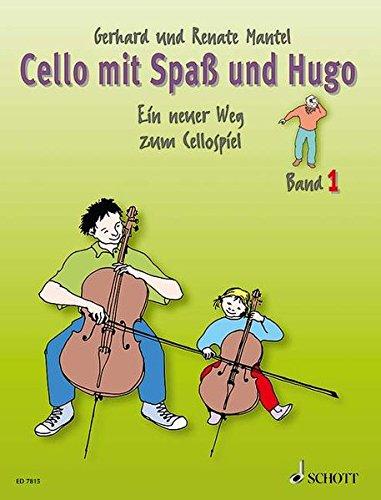 Cello mit Spaß und Hugo: Ein neuer Weg zum Cellospiel, Band 1 (Spa Tabelle)