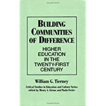 Building Communities of Difference: Higher Education in the Twenty-First Century (Critical Studies in Education & Culture (Paperback)) by William G. Tierney (1993-04-30)