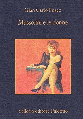 Mussolini e le donne (La memoria Vol. 669)